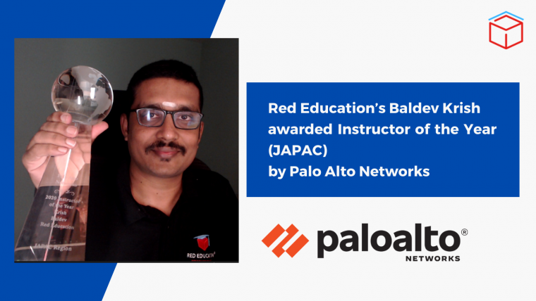 Red Education's Baldev Krish awarded Instructor of the Year (JAPAC) by Palo Alto Networks